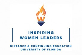 Inspiring Women Leaders Conference UF Distance and Continuing Education to host Inaugural Event in March 2018